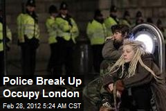 Police Break Up Occupy London
