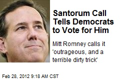 Santorum Call Tells Democrats to Vote for Him