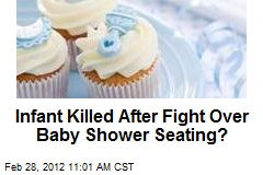 Infant Killed After Fight Over Baby Shower Seating?