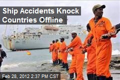 Ship Accidents Knock Countries Offline