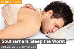 Southerners Sleep the Worst