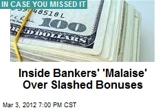 Inside Bankers' 'Malaise' Over Slashed Bonuses