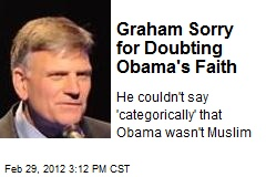 Graham Sorry for Doubting Obama's Faith