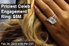 Priciest Celeb Engagement Ring: $5M