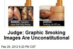 Judge: Graphic Smoking Images Are Unconstitutional