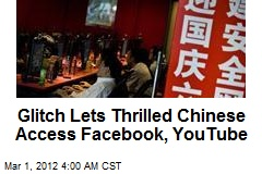 Glitch Lets Thrilled Chinese Access Facebook, YouTube