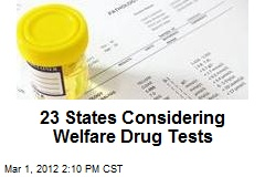 23 States Considering Welfare Drug Tests