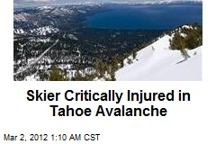 Skier Critically Injured in Tahoe Avalanche