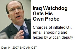 Iraq Watchdog Gets His Own Probe