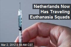 Netherlands Now Has Traveling Euthanasia Squads