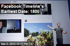 Facebook Timeline's Earliest Date: 1800