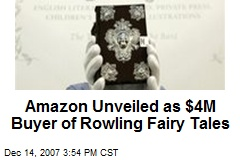 Amazon Unveiled as $4M Buyer of Rowling Fairy Tales