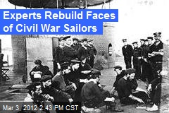 Experts Rebuild Faces of Civil War Sailors
