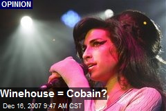 Winehouse = Cobain?