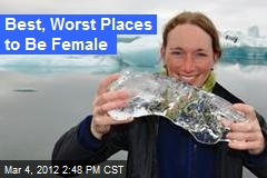 Best, Worst Places to Be Female