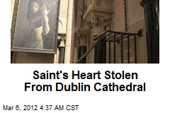Saint's Heart Stolen From Dublin Cathedral