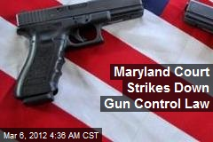 Maryland Court Strikes Down Gun Control Law