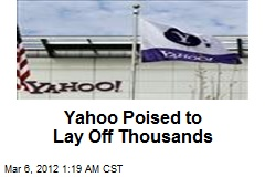 Yahoo Poised to Lay Off Thousands
