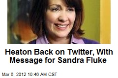 Heaton Back on Twitter, With Message for Sandra Fluke