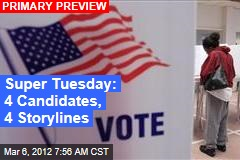 Super Tuesday: 4 Candidates, 4 Storylines