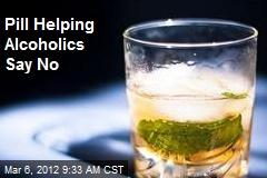 Pill Helping Alcoholics Say No