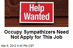 Occupy Sympathizers Need Not Apply for This Job