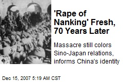 'Rape of Nanking' Fresh, 70 Years Later