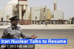 Iran Nuclear Talks to Resume