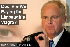 Doc: Are We Paying for Limbaugh's Viagra?