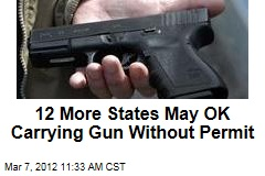 12 More States May OK Carrying Gun Without Permit