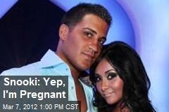 Snooki: Yep, I'm Pregnant