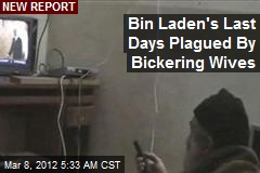 Bickering Wives Plagued Bin Laden's Last Days: Report
