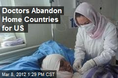 Doctors Abandon Home Countries for US