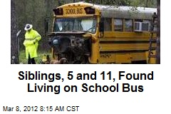 Siblings, 5 and 11, Found Living on School Bus