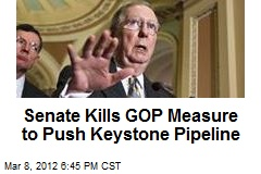 Senate Kills GOP Measure to Push Keystone Pipeline