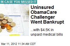 Uninsured ObamaCare Challenger Went Bankrupt