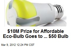 $10M Prize for Affordable Eco-Bulb Goes to ... $50 Bulb