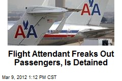Flight Attendant Freaks Out Passengers, Is Detained