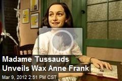 Madame Tussauds Unveils Wax Anne Frank