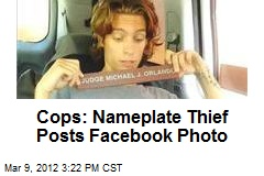 Cops: Nameplate Thief Posts Facebook Photo