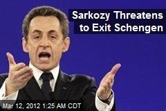 Sarkozy Threatens to Exit Schegen