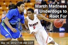 March Madness Underdogs to Root For