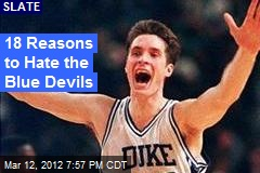 18 Reasons to Hate the Blue Devils