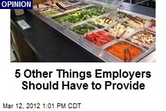 5 Other Things Employers Should Have to Provide