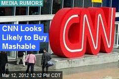 CNN Looks Likely to Buy Mashable