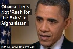 Obama: No 'Rush for the Exits' Over Killings in Afghanistan
