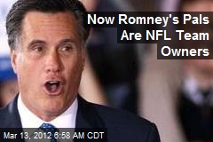 Ritzy Mitt: Good Friends Are NFL Team Owners
