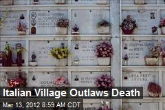 Italian Village Outlaws Death