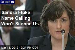 Sandra Fluke: Name Calling Won't Silence Us