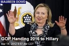 GOP Handing 2016 to Hillary